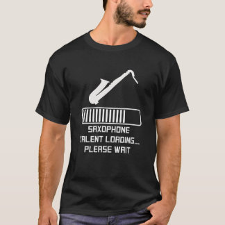 Saxophone Talent Loading T-Shirt