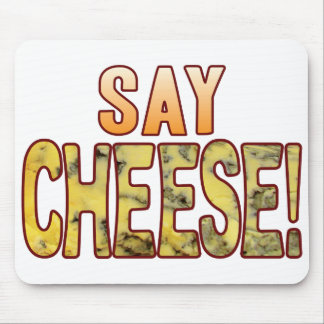 Say Blue Cheese Mouse Pad