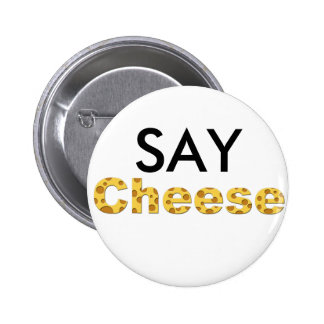 say cheese 6 cm round badge