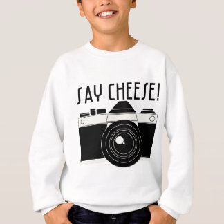 Say Cheese! Sweatshirt