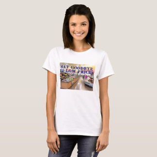 Say Goodbuy To Low Prices T-Shirt