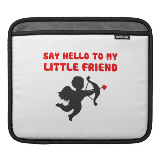 Say Hello To My Little Friend Valentine's Day iPad Sleeve