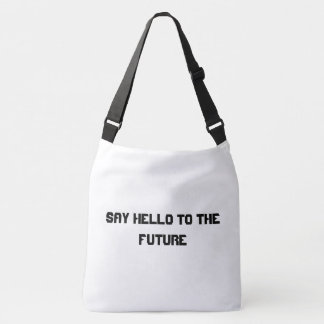 say hello to the future bags
