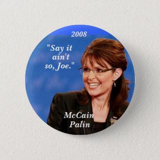 """Say it, ain't, so, Joe."", McCain,... - Customized 6 Cm Round Badge"