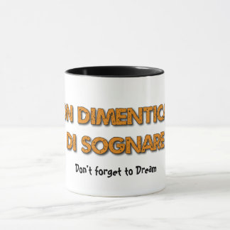 Say it in Italian Mugs--Don't forget to Dream Mug