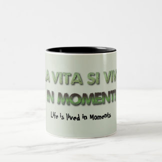 Say it in Italian Mugs--Life is lived in Moments Two-Tone Coffee Mug