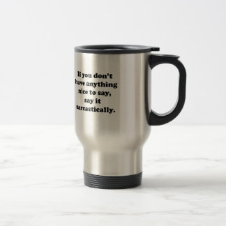 Say It Sarcastically Coffee Mugs