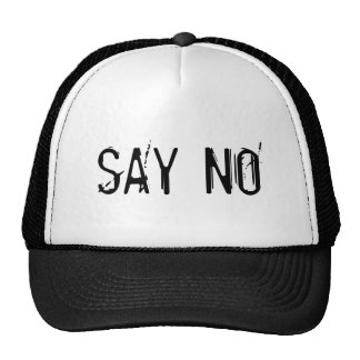 SAY NO HAT