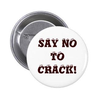 SAY NO TO CRACK! 6 CM ROUND BADGE