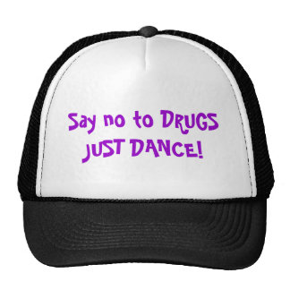 Say no to DRUGS JUST DANCE! Cap