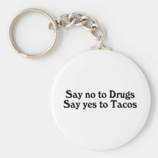 Say No To Drugs Yes To Tacos Basic Round Button Key Ring