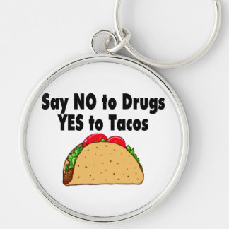 Say No To Drugs Yes To Tacos Silver-Colored Round Key Ring