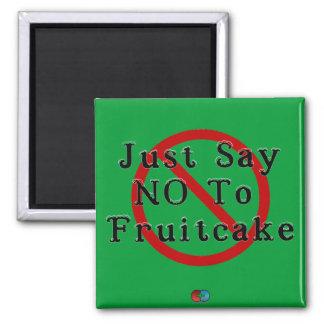 Say No To Fruitcake Magnet