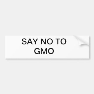 SAY NO TO GMO BUMPER STICKER
