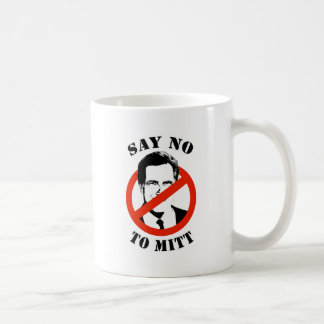 SAY NO TO MITT ROMNEY COFFEE MUG
