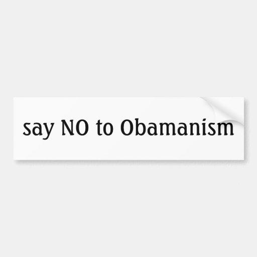 say NO to Obamanism Bumper Sticker