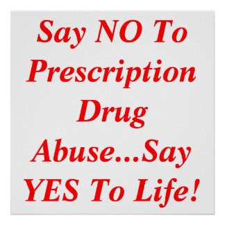 Say NO To Prescription Drug Abuse...Say YES To ... Poster