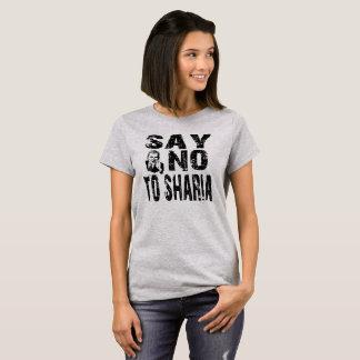 SAY NO TO SHARIA T-Shirt