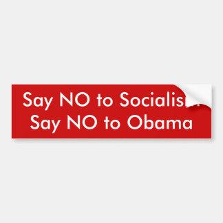 Say NO to Socialism, Say NO to Obama Bumper Sticker
