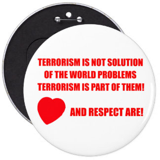 Say NO to terrorism Colossal, 6 Inch Round Button