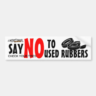 Say no to used rubbers bumper sticker