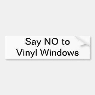 Say NO to Vinyl Windows Bumper Sticker