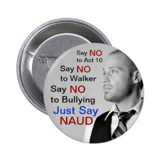 Say NO to Walker - Just Say NAUD! 6 Cm Round Badge