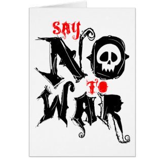 Say No To War Greeting Cards