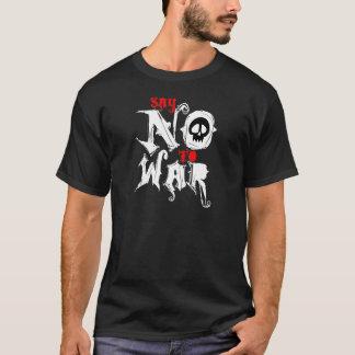 Say No To War T-Shirt