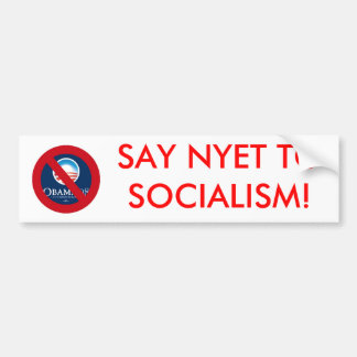 SAY NYET TO SOCIALISM! BUMPER STICKER