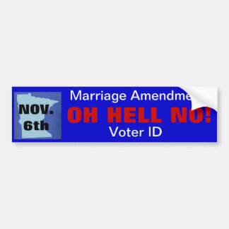 Say OH HELL NO! to Minnesota Amendments Bumper Sticker