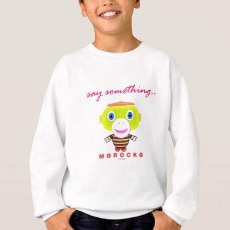Say Something-Cute Monkey-Morocko Sweatshirt