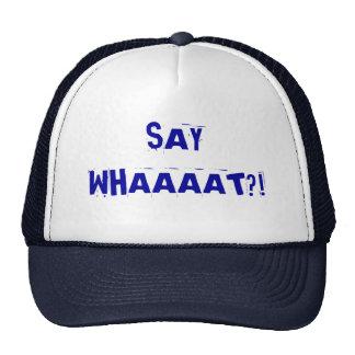 Say What?! Cap