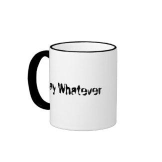 Say Whatever , SECURITY Ringer Mug