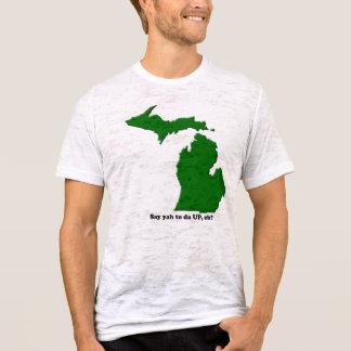 Say yah to da UP, eh? T-Shirt