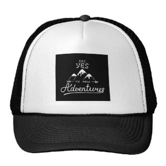 Say Yes To New Adventures Cap