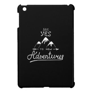 Say Yes To New Adventures iPad Mini Cases