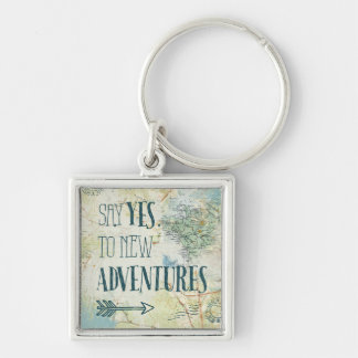 Say Yes to New Adventures Quote Key Ring