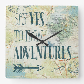 Say Yes to New Adventures Quote Square Wall Clock