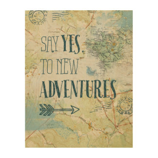 Say Yes to New Adventures Quote Wood Wall Decor