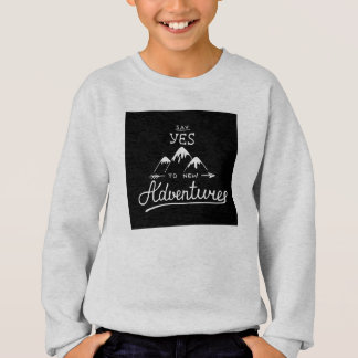 Say Yes To New Adventures Sweatshirt