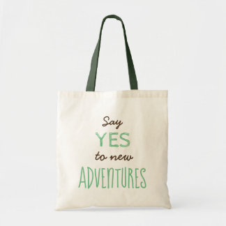 """Say yes to new adventures"" Tote Bag"