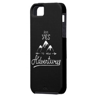 Say Yes To New Adventures Tough iPhone 5 Case