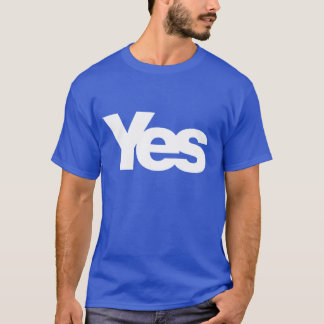 SAY YES TO SCOTLAND! T-Shirt