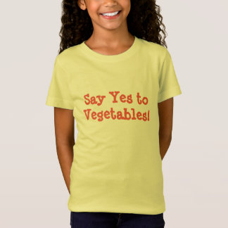 Say Yes to Vegetables T-Shirt