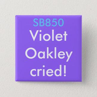 SB850, VioletOakleycried! 15 Cm Square Badge