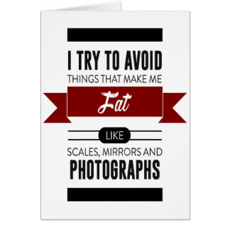 Scales Mirrors Photographs Make Me Fat Card