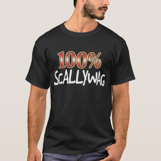 Scallywag 100 Percent W T-Shirt