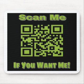 Scan Me If you want me Mouse Pad