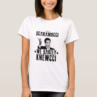 Scaramucci We Barely Knewcci T-Shirt